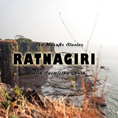 Ratnagiri travel podcast with The Musafir Stories